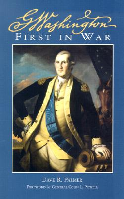 George Washington, First in War By Palmer, Dave R./ Powell, Colin (FRW)